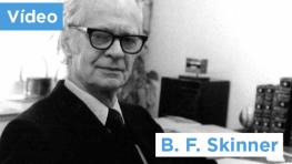 B.F. Skinner - o comportamento é determinado pela interação com o ambiente