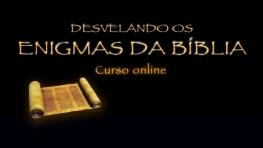 Desvelando os Enigmas da Bíblia - Prazo: 90 dias