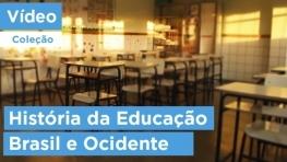 HISTÓRIA da EDUCAÇÃO no BRASIL e OCIDENTE - uma história fascinante