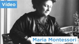 Maria Montessori - liberdade de pensamento e ação