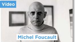 Michel Foucault - uma obra vigorosa e provocadora